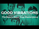 Good Vibrations The Beach Boys' Pop Masterpiece