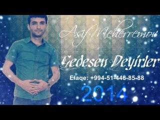 Asif Meherremov Gedesen Deyirler 2014 XIT