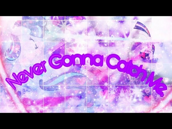 [MLP PMV] 🌸❤💕Never Gonna Cath Me.💕❤🌸