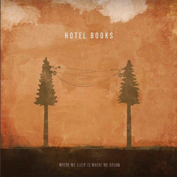 Hotel Books - Where We Sleep Is Where We Dream [single] (2016)