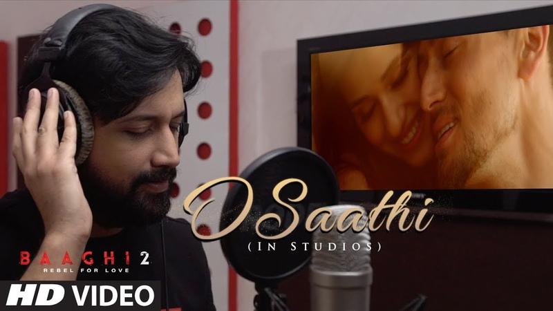 O Saathi Song In Studio Baaghi 2 Tiger Shroff Disha Patani Arko Ahmed Khan Sajid N