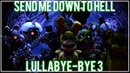 [FNaF SFM] Lullabye-bye 3 Send Me Down to Hell by Nightcove _theFox