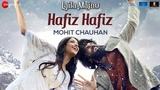 Hafiz Hafiz | Laila Majnu | Avinash Tiwary & Tripti Dimri | Mohit Chauhan