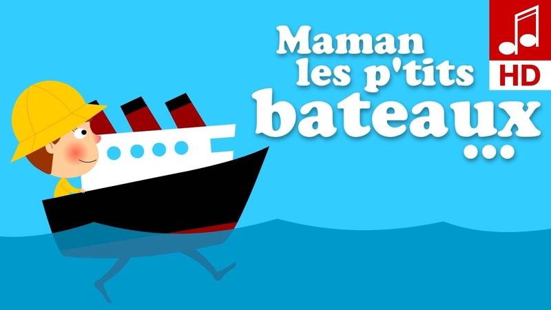 MAMAN LES PETITS BATEAUX QUI VONT SUR L'EAU comptine bébé pour les vacances à la mer