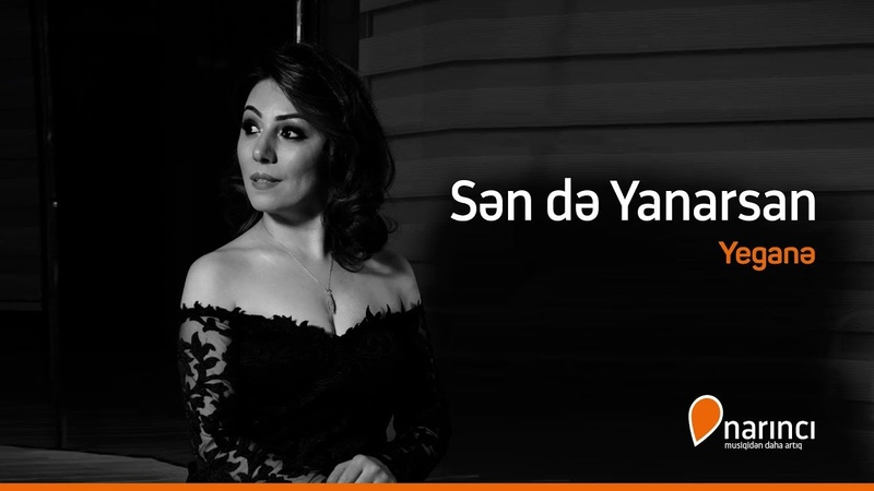 Yegane - Sen de Yanarsan (2018 XİT)