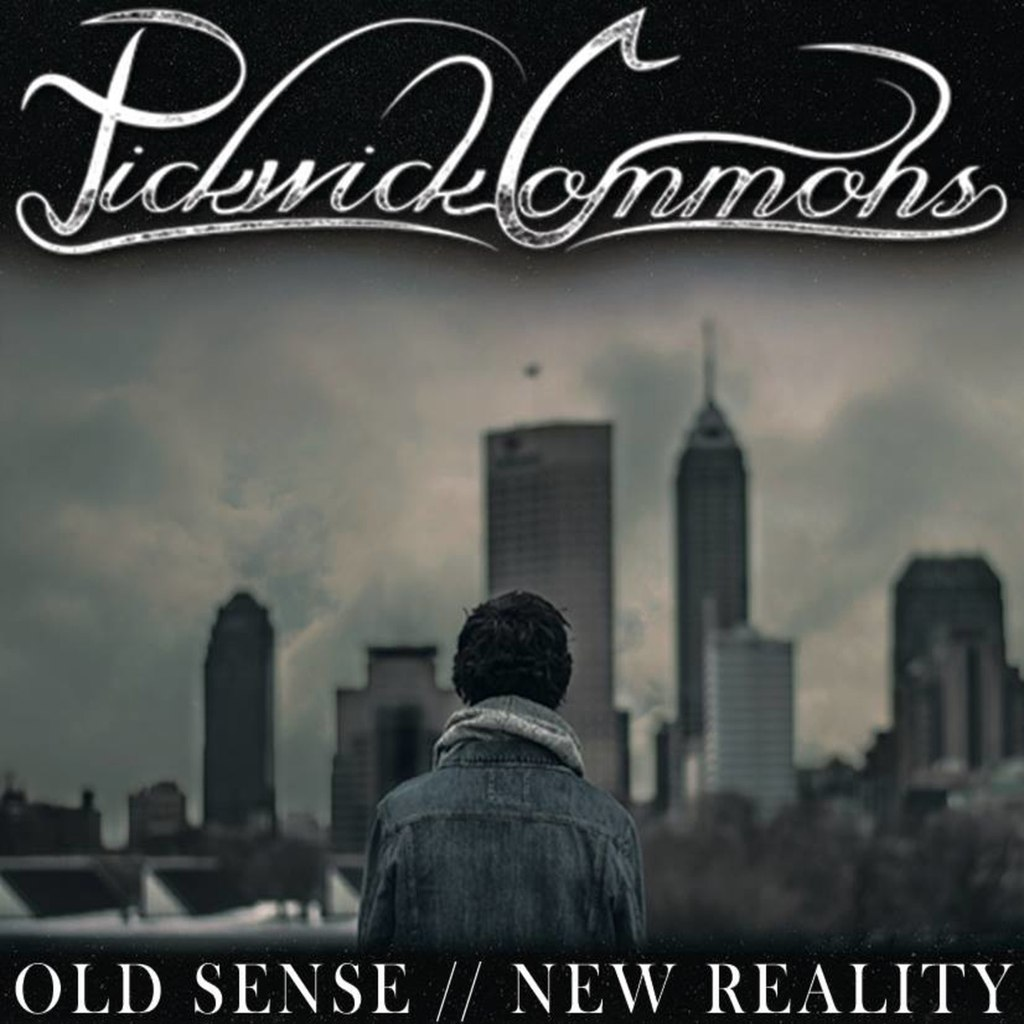Pickwick Commons - Old Sense // New Reality (2015)
