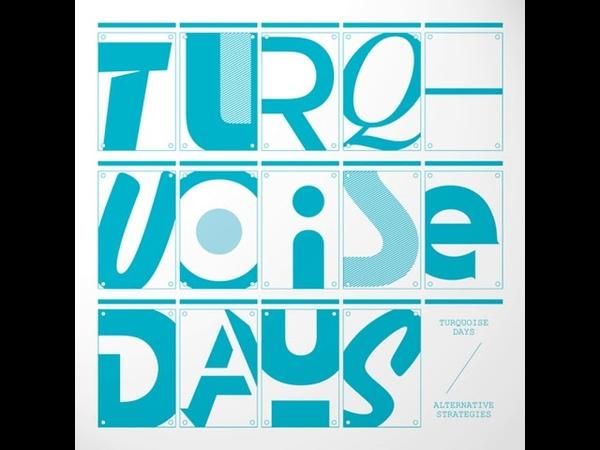 Turquoise Days – Alternative Strategies [Full album]