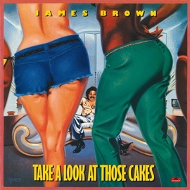 James Brown альбом Take A Look At Those Cakes