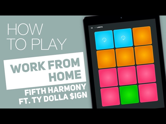 How to Play WORK FROM HOME Fifth Harmony ft. Ty Dolla $ign - SUPER PADS - Labuta Kit