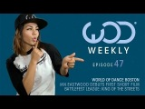 #WODBos  Ian Eastwood  King of the Streets  Madd Chadd  Kenzo Alvarez  #WODWeekly 47