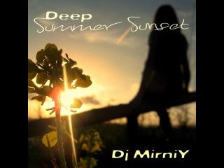 Dj MirniY (Kazan) - Deep Summer Sunset (PromoMix 2014)