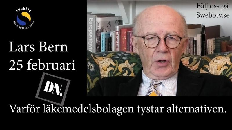 Lars Bern 25 februari - Läkemedelsbolagen tystar alternativen för att slippa konkurrens.