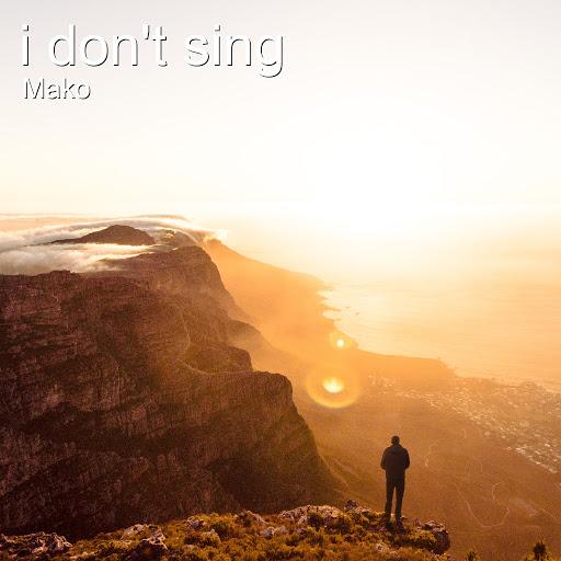 Mako альбом I Don't Sing