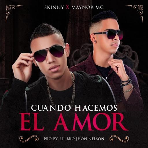 Skinny альбом Cuando Hacemos el Amor (feat. Maynor MC)