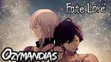 Fate Lore - The Tale of Ozymandias FGO &amp Prototype