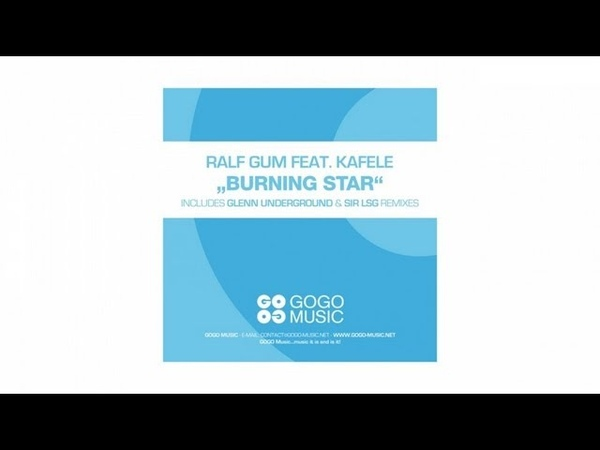 Ralf GUM feat. Kafele - Burning Star (Official Music Video) - GOGO 054
