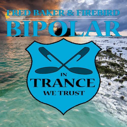 Fred Baker & Firebird – Bipolar (Original Mix)
