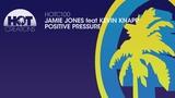 Jamie Jones feat Kevin Knapp - Positive Pressure