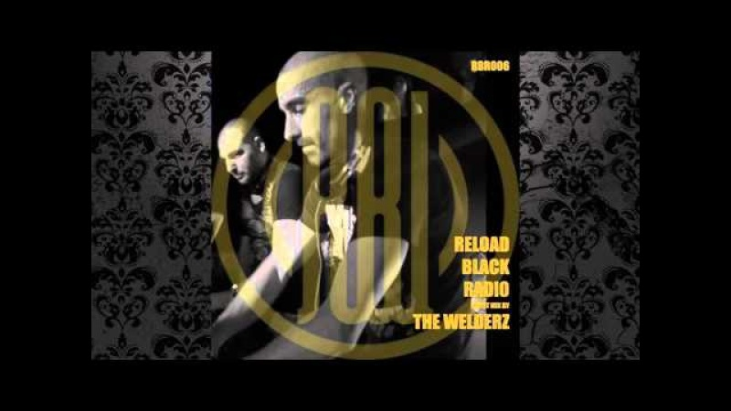 The Welderz - Reload Black Radio Show 006 (Ferbruary 2016)