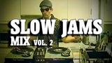 SLOW JAMS mix vol. 2 R&ampB Quiet Storm