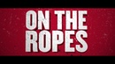 On The Ropes Movie - Trailer - Starring Can Aydin, Phong Giang, Cha-Lee Yoon