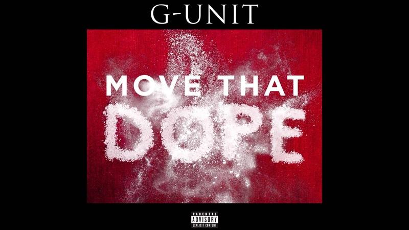 G-Unit - Move That Dope