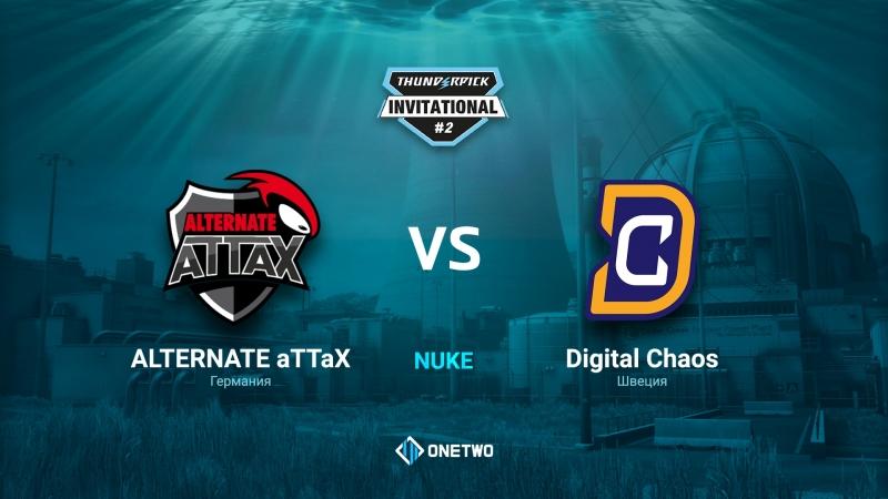 Thunderpick Invitational 2 | ALTERNATE aTTaX vs Digital Chaos | BO3 | de_nuke | by Afor1zm