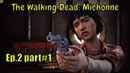 The Walking Dead: Michonne 👹👾 '' Give No Shelter '' 👹👾 - Ep. 2 part 1