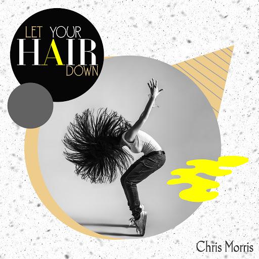 Chris Morris альбом Let Your Hair Down