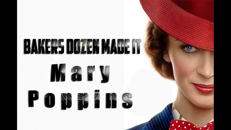 Bakers Dozen Made It - Mary Poppens [Demo] 2018