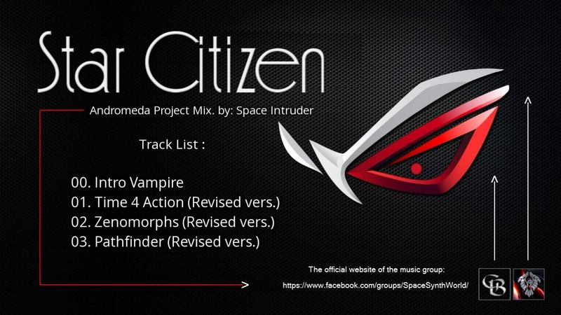 ✯ Star Citizen - Andromeda Project Mix. by: Space Intruder edit.2k18