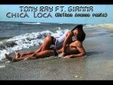 Tony Ray ft.Gianna-Chica Loca(Balkan Avenue remix)