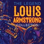 Louis Armstrong альбом The Legend Louis Armstrong Collection