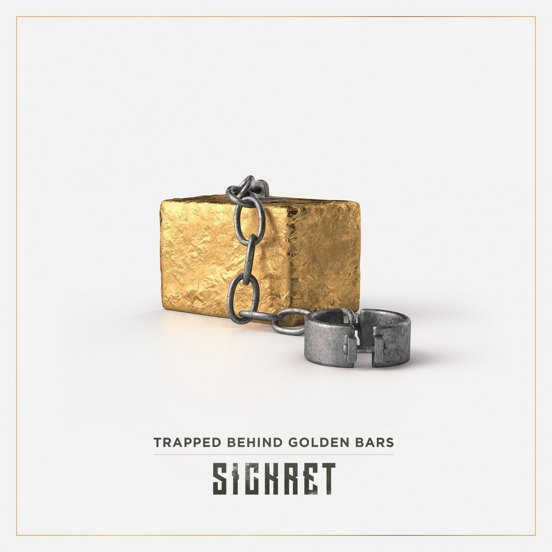 Sickret - Trapped Behind Golden Bars (2018)