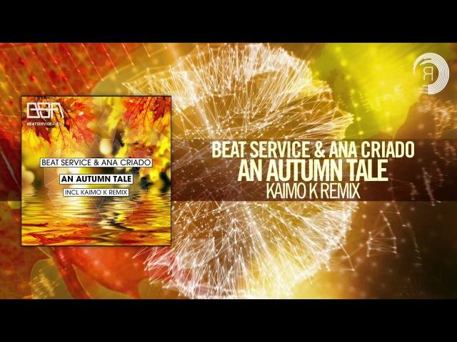 Beat Service Ana Criado - An Autumn Tale (Kaimo K Remix) FULL BSA/RNM