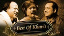 Best of Khan's | Nusrat Fateh Ali Khan, Rahat Fateh Ali Khan Attaullah Khan | Hits Of Khan's