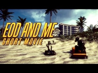 EOD & ME   A Battlefield 4 Machinima by Patwwa Productions