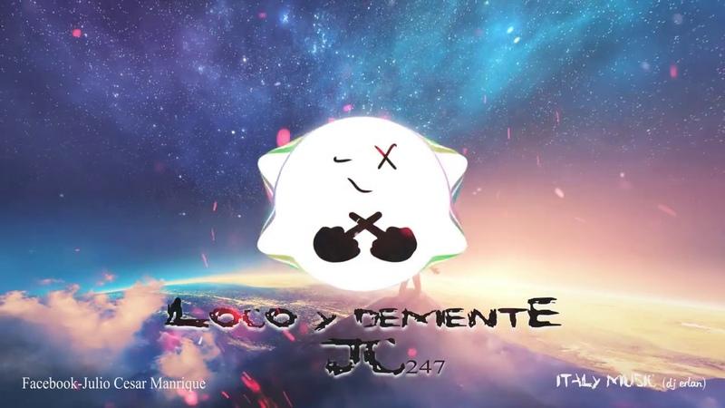 JC 247 - Loco y Demente (Audio Oficial)