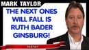 Mark Taylor Prophecy November 16 2018 — THE NEXT ONES WILL FALL IS RUTH BADER GINSBURG