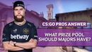 CSGO Pros Answer What Prize Pool Should Majors Have