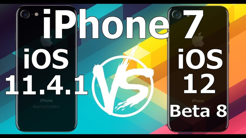 Speed Test : iPhone 7 - iOS 12 Beta 8 vs iOS 11.4.1 (iOS 12 Public Beta 6 Build 16A5357b)
