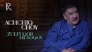 Achchiq choy - Zulfuqor Musoqov | Аччик чой - Зулфукор Мусоков