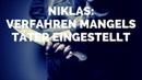 Niklas Verfahren mangels Täter eingestellt - schon wieder