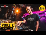 Voice K - Live at Cross Club 19.05.2018 (www.dabstep.ru)