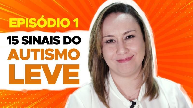 15 SINAIS de AUTISMO LEVE I MARIA CLAUDIA BRITO