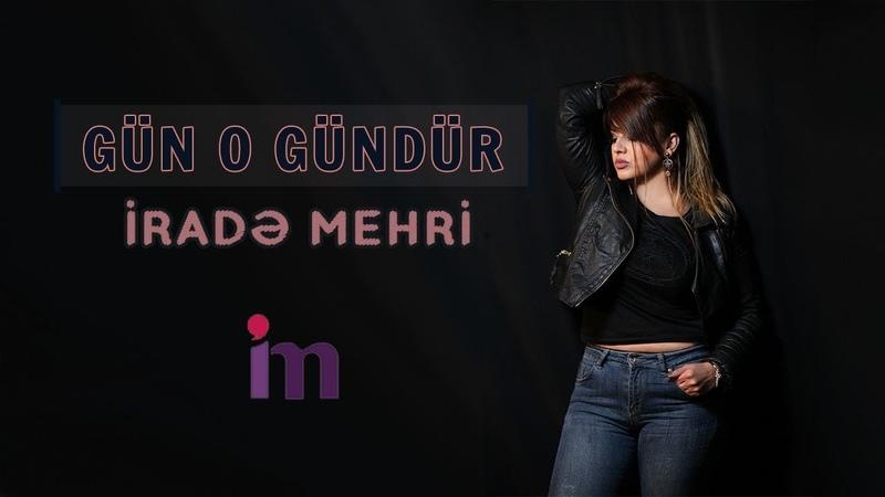 Irade Mehri - Gun o gundur 2018 (Official Audio)