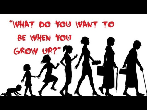 What do you want to be when you grow up? | Such a dreaded question!