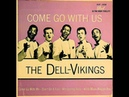 Dell-Vikings - Come Go With Me