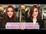 Como Fazer o Corte da Marina Ruy Barbosa