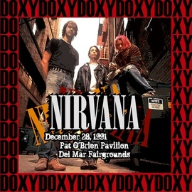 Nirvana альбом Pat o' Brien Pavillon, Del Mar, December 28th, 1991